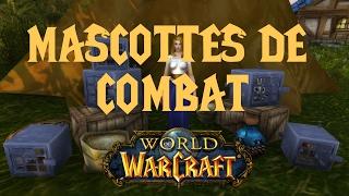 [WoW] Guide mascottes de combat