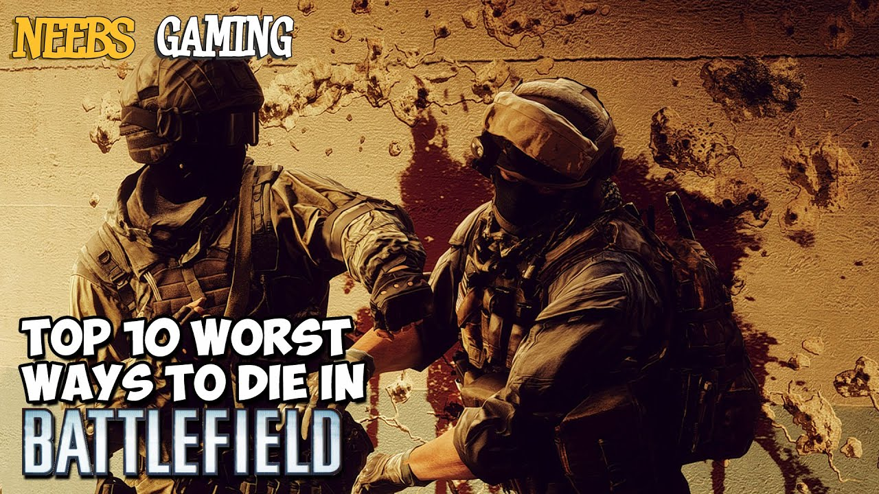 top 10 worst ways to die in battlefield youtube. Black Bedroom Furniture Sets. Home Design Ideas