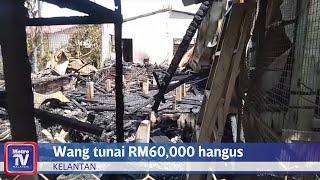 Wang tunai RM60,000 hangus terbakar bersama rumah