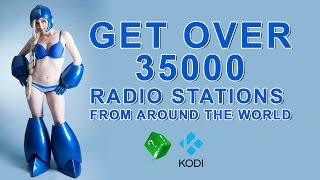AWESOME KODI ADDON GET OVER 35000 RADIO STATIONS FROM AROUND THE WORLD KODI XBMC