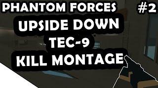 UPSIDE DOWN TEC-9 MONTAGE #2 - ROBLOX PHANTOM FORCES