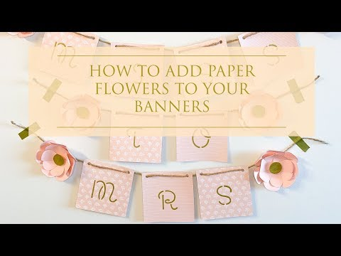 How to Add Paper Flowers to a Banner DIY | Weddings Made EZ