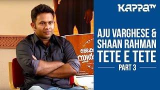 I Personally - Aju Varghese & Shaan Rahman | Jacobinte Swargarajyam spl. (Part 3) - Kappa TV