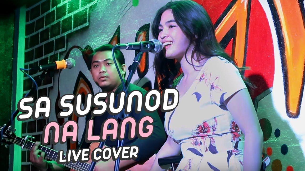 SA SUSUNOD NA LANG - PDL, SKUSTA CLEE AND YURI (LIVE COVER)   Heaven Peralejo