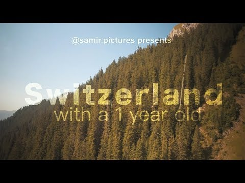 Travel Film: Switzerland with a 1 year old!
