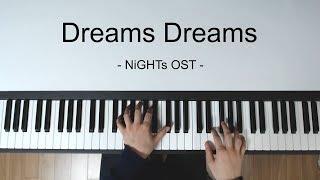 NiGHTs OST - Dreams Dreams [Piano cover]