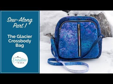 Glacier Crossbody Bag Sew-Along Part 1 of 2
