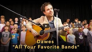 Watch Dawes All Your Favorite Bands video