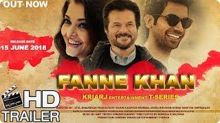 Fanney Khan Movie Trailer 2018 | Aishwarya Rai Bachchan | Rajkumar Rao | Anil Kapoor | Divya Dutta