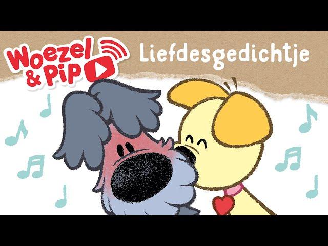 Woezel & Pip - Liedjes - Liefdesgedichtje