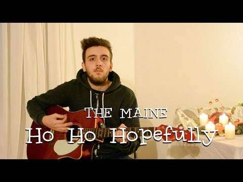 The Maine - Ho Ho Hopefully (Acoustic Cover)