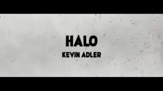 Kevin Adler - Halo Lyrics