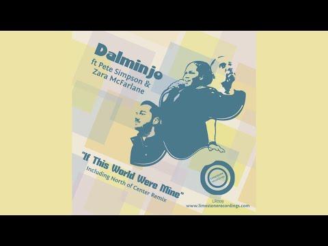 Dalminjo feat.Pete Simpson & Zara McFarlane - If This World Were Mine(North of Center Deep End Mix)