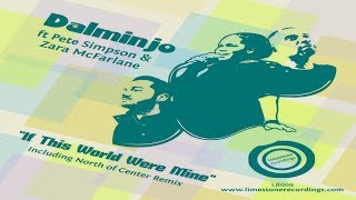 Dalminjo Feat.Pete Simpson & Zara McFarlane - If This World Were Mine(North of Center Deep End Mix)