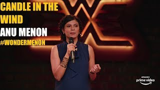 Candle in the wind | Stand Up Comedy by Anu Menon