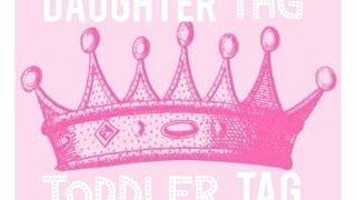 Daughter TAG/Toddler TAG