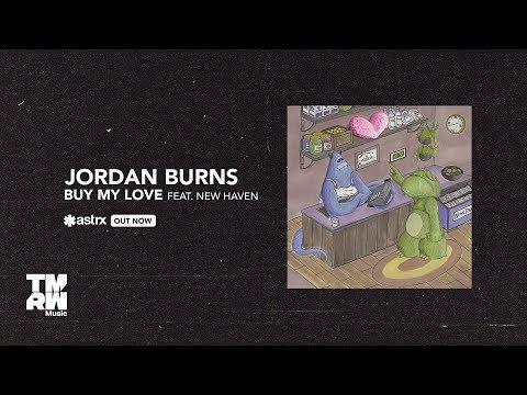 Jordan Burns - Buy My Love feat. New Haven