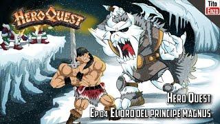 Hero Quest - Ep04 - El oro del príncipe Magnus