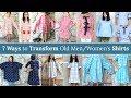 DIY : 7 WAYS TO TRANSFORM OLD MEN/WOMEN'S SHIRTS | Refashion