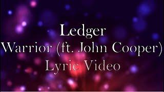 Ledger - Warrior (ft. John Cooper) [Lyric Video]
