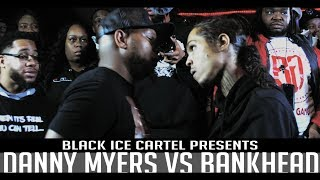 DANNY MYERS VS BANKHEAD || BLACK ICE CARTEL || COLD CASE || #RAPBATTLE