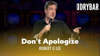 You Need To Apologize For Everything You Didn't Do. Robert G. Lee - Full Special
