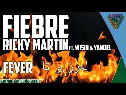 Ricky Martin - Fiebre  ft. Wisin y yandel  ( Kurdish/ English / Spanish translation)