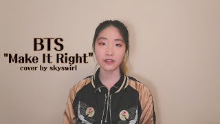 BTS (방탄소년단) - Make It Right Vocal Cover