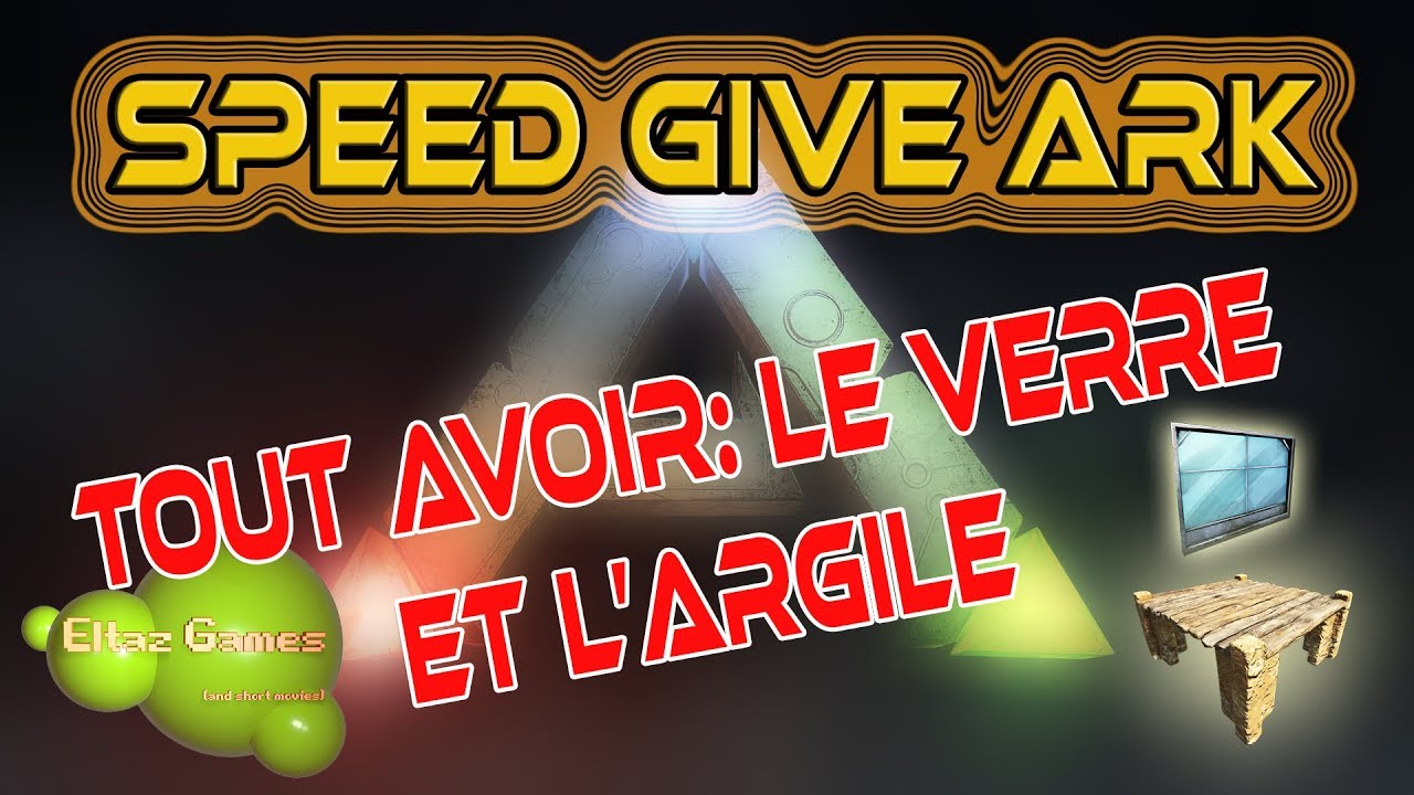 Speed Give Ark Gfi Le Verre Et Largile Youtube