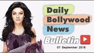 Latest Hindi Entertainment News From Bollywood | 7 September 2018