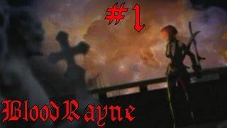 [разнесла церковь в пыль] let's play прохождение BloodRayne с комментариями #1