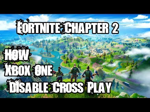 How To Disable Cross Play Fortnite Chapter 2 Xbox One