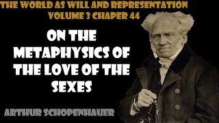 On The Metaphysics Of The Love Of The Sexes by Arthur Schopenhauer