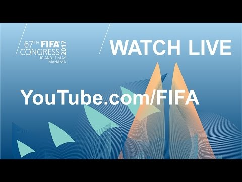 REPLAY - 67th FIFA Congress 2017 Manama