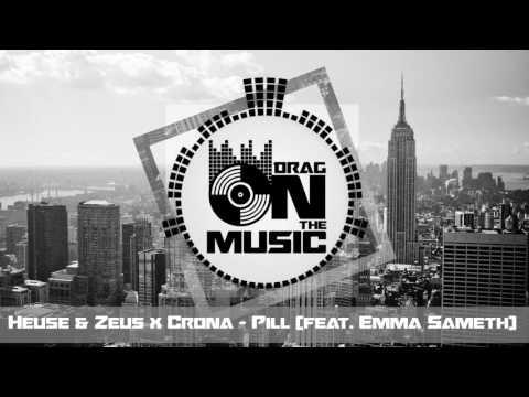 【Trap】Heuse & Zeus x Crona ft. Emma Sameth - Pill (Extended)