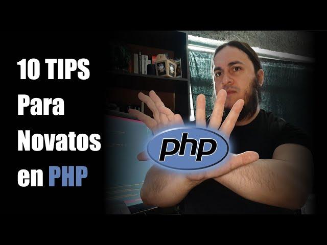 ✔️ 10 Tips para Programadores que comienzan con PHP