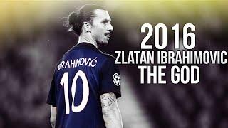Zlatan Ibrahimovic - The God - Skills & Goals 2015/16 HD