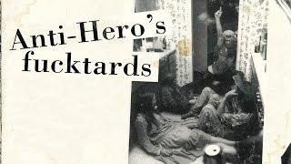 Antihero: Fucktards - 1997