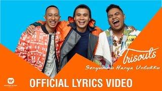 Download TRISOULS - Senyummu Hanya Untukku (Official Lyrics Video)