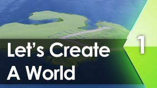 Let's Create A World - Episode 1