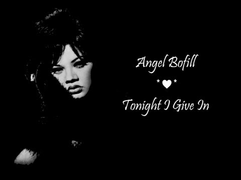 Tonight I Give In *♥♥* Angela Bofill