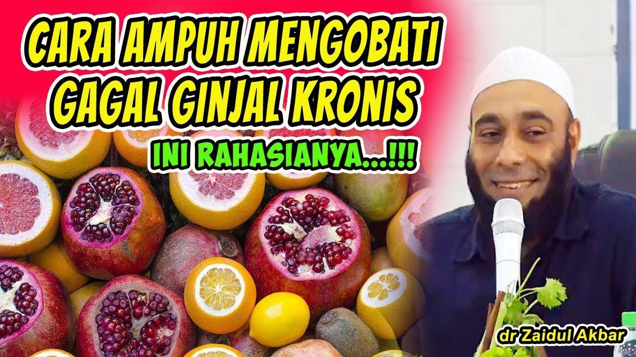 CARA AMPUH MENGOBATI GAGAL GINJAL KRONIS | dr Zaidul Akbar ...
