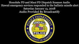 Honolulu and Maui Dispatch Scanner Audio Hawaii response to the ballistic missile alert