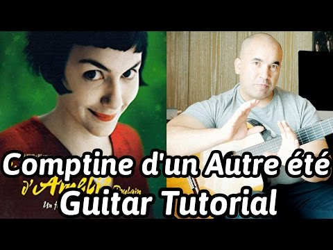 """Comptine d'un Autre été"" from the movie 'Amélie' Classical Guitar Tutorial Note-By-Note + Free Tabs"