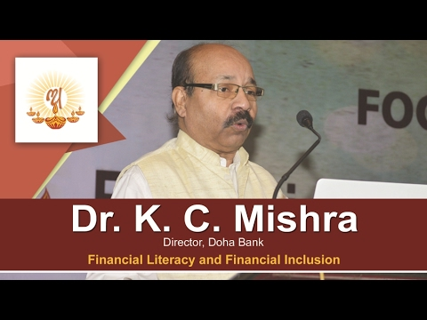 Dr. K. C. Mishra, Director, Doha Bank - Abhyutthana Financial Learning Centre 2017 - Speech