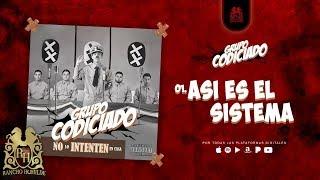 01. Asi Es El Sistema - Grupo Codiciado [Official Audio]
