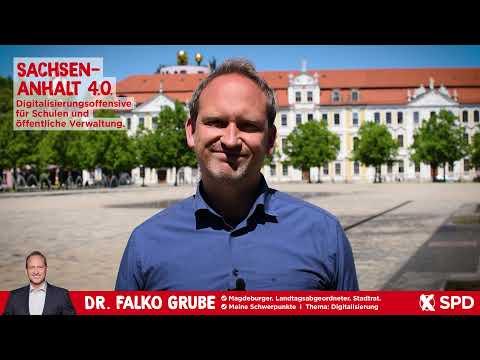 Sachsen-Anhalt 4.0. Digitalisierungsoffensive für Schulen und Verwaltung. - Dr. Falko Grube, SPD