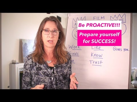 Be PROACTIVE! Prepare Yourself for Success!!!