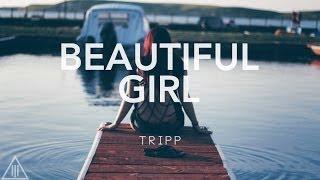 Beautiful Girl - Tripp ft. G-Eazy (Remix)