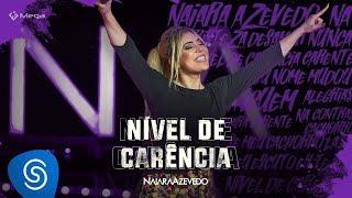 Naiara Azevedo - Nível de Carência (DVD Contraste)